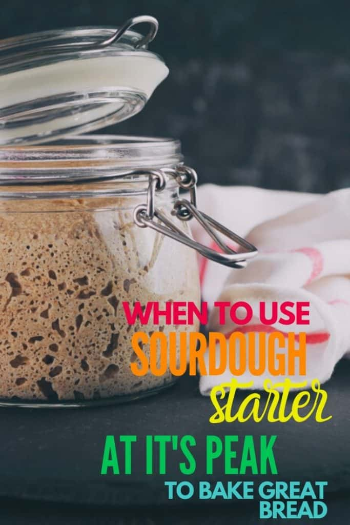 When to Use Sourdough Starter at its Peak to Bake Good Bread