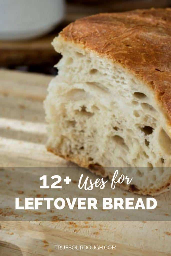 16 Hassle Free Ways to Use up Leftover Sourdough Bread