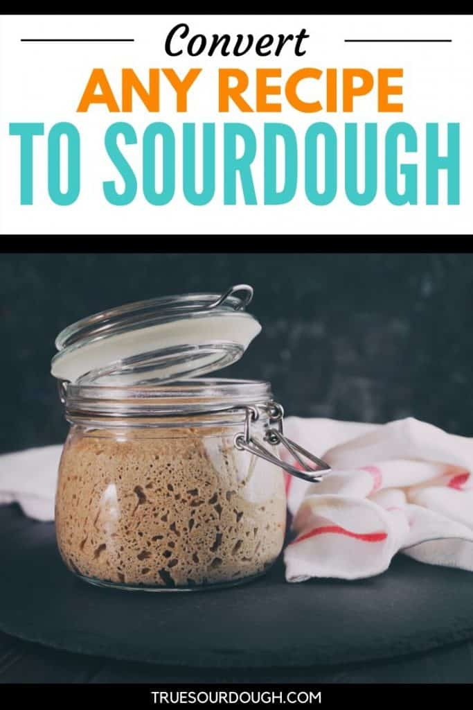 Want to Convert your Recipe to Sourdough? Here's How!